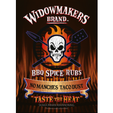 Widowmakers, No Manches Taco Dust